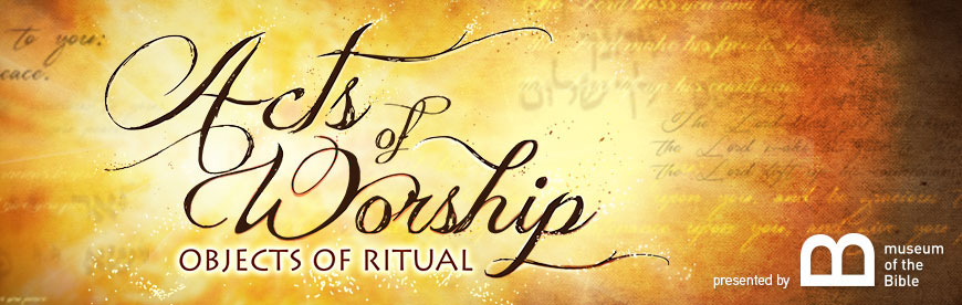 Acts of Worship: Objects of Ritual