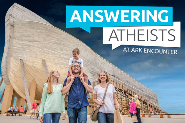 Answering Atheists at the Ark Encounter