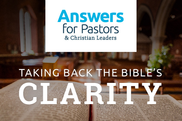 Answers for Pastors: Taking back the Bible's clarity