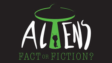 Aliens: Fact or Fiction?
